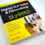Digital SLR Video and Filmmaking {For Dummies}
