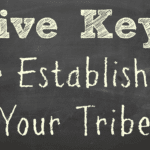 Five Keys For Establishing Your Tribe