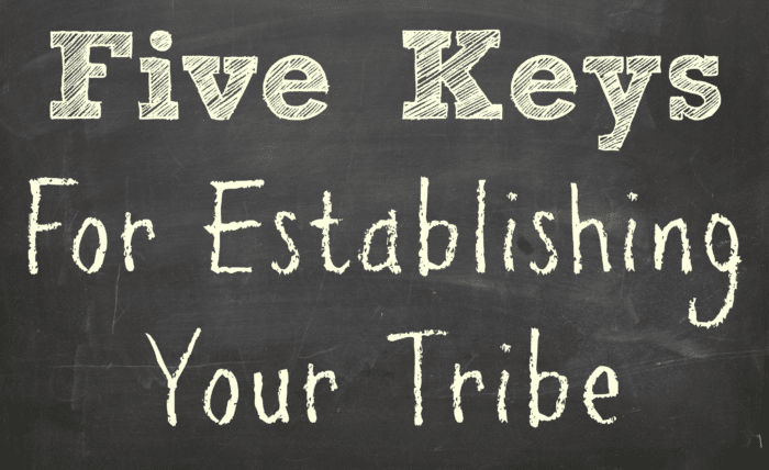 Establishing Your Tribe