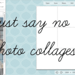 Just Say NO To Photo Collages
