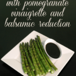 {Recipe} Grilled Asparagus with Pomegranate Vinaigrette and Balsamic Reduction