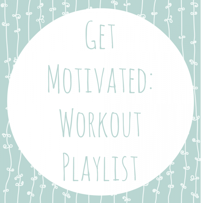 Get Motivated Workout Playlist