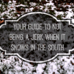 Your Guide To Not Being A Jerk When It Snows In The South