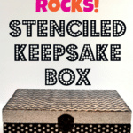 {Tutorial} Glitter Stenciled Keepsake Box