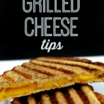 Ultimate Grilled Cheese Tips