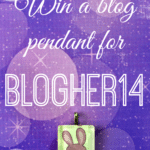 Win A Blog Pendant for BlogHer14!