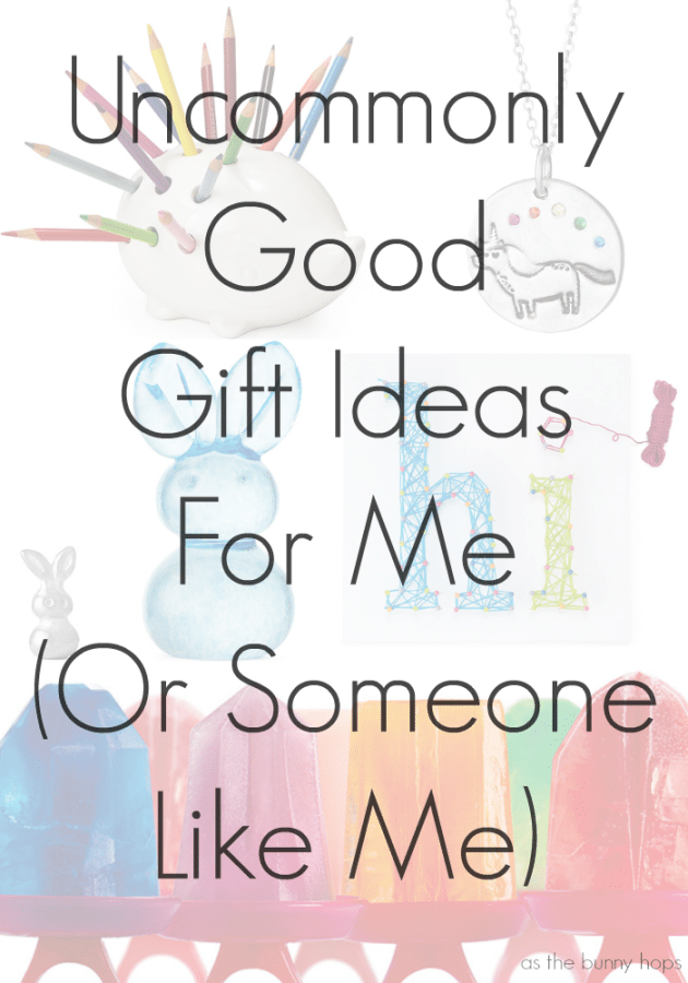 Uncommonly Good Gift Ideas