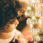 Five Tips For Giving Back This Holiday Season