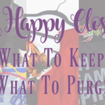 A Happy Closet: What To Keep, What To Purge